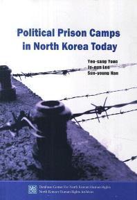 Political Prison Camps in North Korea Today