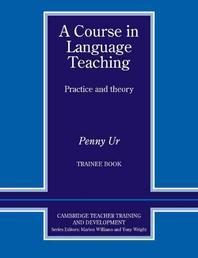 Course in Language Teaching (Practice and Theory : Trainee Book)