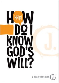 Help! How Do I Know God's Will?