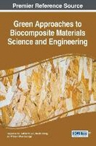 Green Approaches to Biocomposite Materials Science and Engineering