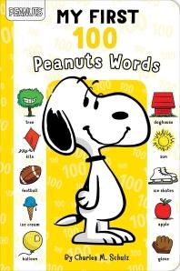 My First 100 Peanuts Words ( Peanuts )