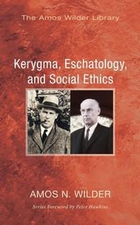 Kerygma, Eschatology, and Social Ethics (Stapled Booklet)
