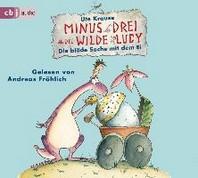Minus Drei und die wilde Lucy - Die bloede Sache mit dem Ei
