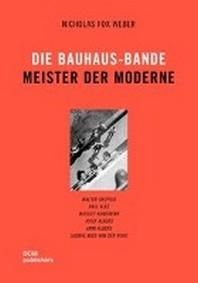 Die Bauhaus-Bande. Meister der Moderne
