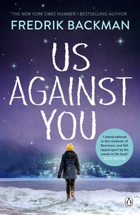 Us Against You  From The New York Times Bestselling Author of A Man Called Ove and Beartown
