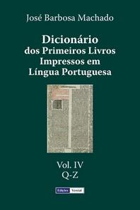 Dicionario DOS Primeiros Livros Impressos Em Lingua Portuguesa
