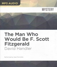 The Man Who Would Be F. Scott Fitzgerald