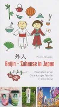 Gaijin - Zuhause in Japan