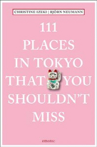 111 Places in Tokyo That You Shouldn't Miss