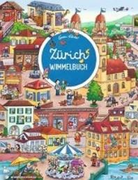 Zuerich Wimmelbuch - Das grosse Bilderbuch ab 2 Jahre