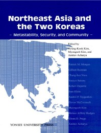 Northeast Asia and the Two Koreas: Metastability, Security and Community