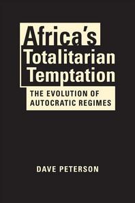 Africa's Totalitarian Temptation