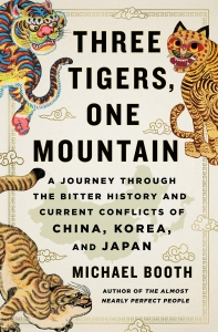 Three Tigers, One Mountain: A Journey Through the Bitter History and Current Conflicts of China, Kor