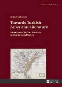 Towards Turkish American Literature; Narratives of Multiculturalism in Post-Imperial Turkey