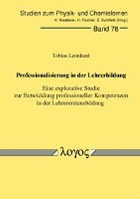 Professionalisierung in Der Lehrerbildung. Eine Explorative Studie Zur Entwicklung Professioneller Kompetenzen in Der Lehrererstausbildung