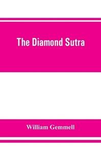 The Diamond Sutra (Chin-kang-ching), or, Prajna-paramita