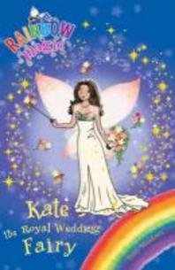 Kate the Royal Wedding Fairy. by Daisy Meadows