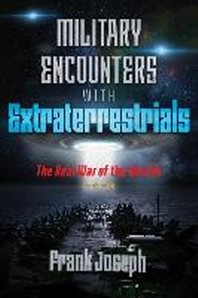 Military Encounters with Extraterrestrials
