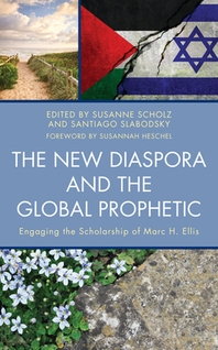 The New Diaspora and the Global Prophetic