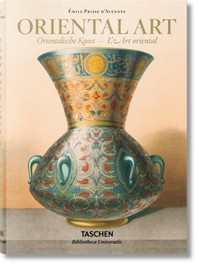Amile Prisse Daavennes. Oriental Art