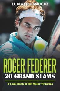 Roger Federer 20 Grand Slam Wins