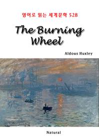 The Burning Wheel (영어로 읽는 세계문학 528)