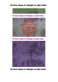 줄리언 헉슬리의 생물학자의 에세이들.The Book, Essays of a Biologist, by Julian Huxley
