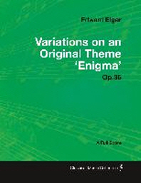 Edward Elgar - Variations on an Original Theme 'Enigma' Op.36 - A Full Score