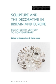 Sculpture and the Decorative in Britain and Europe