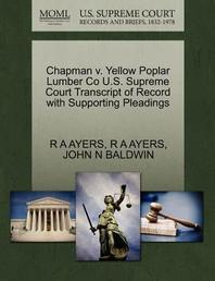 Chapman V. Yellow Poplar Lumber Co U.S. Supreme Court Transcript of Record with Supporting Pleadings