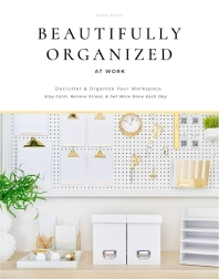 Beautifully Organized at Work