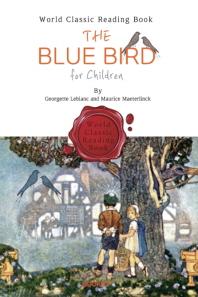 파랑새 : The Blue Bird for Children (영문판 소설: 일러스트)