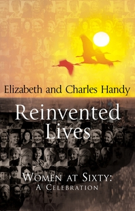 Reinvented Lives  Women at Sixty  A Celebration