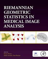 Riemannian Geometric Statistics in Medical Image Analysis