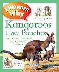 I Wonder Why Kangaroos Have Pouches