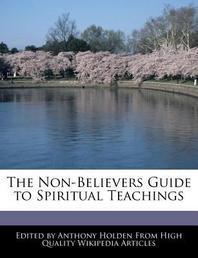 The Non-Believers Guide to Spiritual Teachings