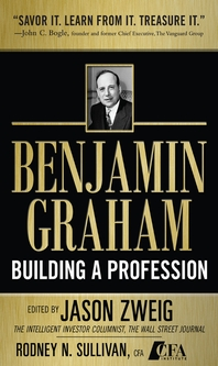 Benjamin Graham, Building a Profession  The Early Writings of the Father of Security Analysis