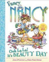 Fancy Nancy :  Ooh La La! It's Beauty Day