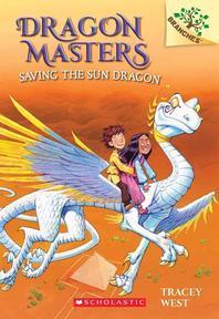 Dragon Masters #2: Saving the Sun Dragon