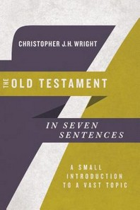 The Old Testament in Seven Sentences