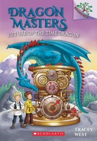 Dragon Masters #15:Future of the Time Dragon