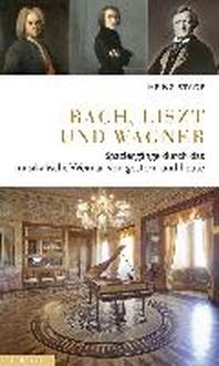 Bach, Liszt und Wagner