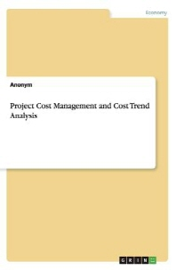 Project Cost Management and Cost Trend Analysis