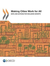 Making Cities Work for All Data and Actions for Inclusive Growth
