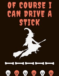 Of Course I Can Drive a Stick