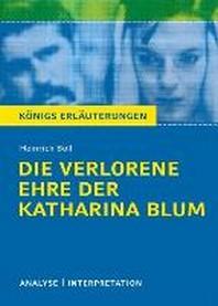 Die verlorene Ehre der Katharina BlumTextanalyse und Interpretation zu Heinrich Boell