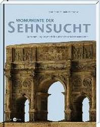 Monumente der Sehnsucht