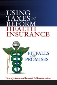 Using Taxes to Reform Health Insurance