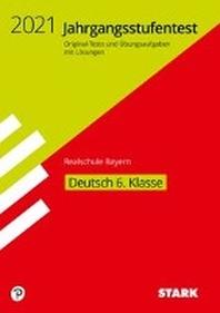 STARK Jahrgangsstufentest Realschule 2021 - Deutsch 6. Klasse - Bayern
