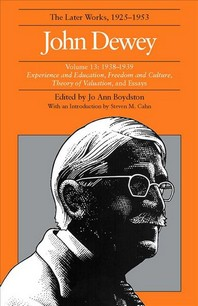 The Later Works of John Dewey, Volume 13, 1925 - 1953, Volume 13